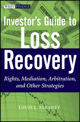 Straney   Investor's Guide to Loss Recovery: Rights, Mediation, Arbitration, and Other Strategies   Buch   sack.de