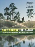 Vinchesi / Dobson / Roche |  Golf Course Irrigation: Environmental Design and Management Practices | Buch |  Sack Fachmedien
