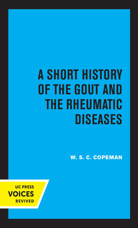Copeman | A Short History of the Gout and the Rheumatic Diseases | Buch | sack.de