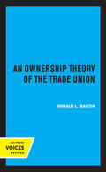 Martin |  An Ownership Theory of the Trade Union | Buch |  Sack Fachmedien