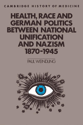 Weindling | Health, Race and German Politics Between National Unification and Nazism, 1870 1945 | Buch | sack.de