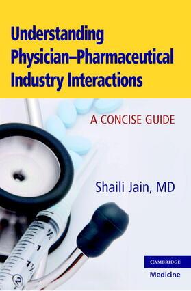 Jain | Understanding Physician-Pharmaceutical Industry Interactions | Buch | sack.de