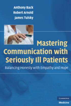 Back / Arnold / Tulsky | Mastering Communication with Seriously Ill Patients | Buch | sack.de