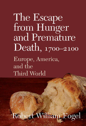 Fogel   The Escape from Hunger and Premature Death, 1700-2100   Buch   sack.de