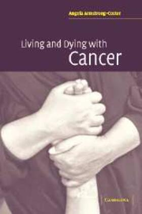 Armstrong-Coster | Living and Dying with Cancer | Buch | sack.de