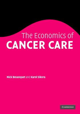 Bosanquet / Sikora | The Economics of Cancer Care | Buch | sack.de