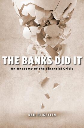 Fligstein | The Banks Did It | Buch | sack.de