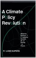 Kupers |  A Climate Policy Revolution | Buch |  Sack Fachmedien