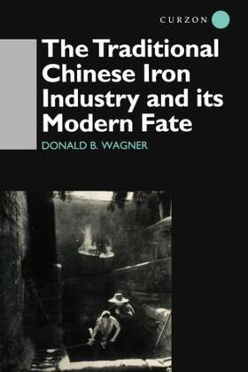 Wagner | The Traditional Chinese Iron Industry and Its Modern Fate | Buch | sack.de