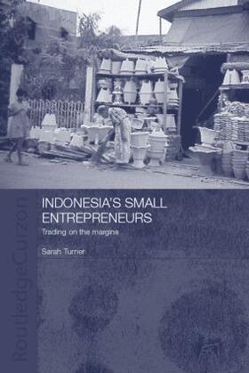 Turner | Indonesia's Small Entrepreneurs | Buch | sack.de