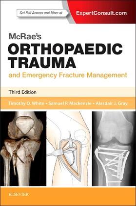 White / Mackenzie / Gray | McRae's Orthopaedic Trauma and Emergency Fracture Management | Buch | sack.de