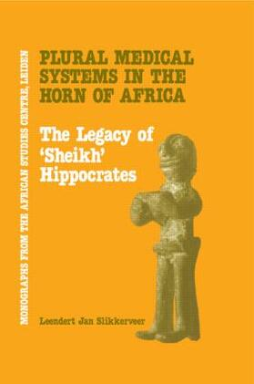Slikkerveer   Plural Medical Systems In The Horn Of Africa: The Legacy Of Sheikh Hippocrates   Buch   sack.de