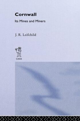 Leifchild | Cornwall, Its Mines and Miners | Buch | sack.de