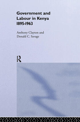 Clayton / Savage   Government and Labour in Kenya 1895-1963   Buch   sack.de