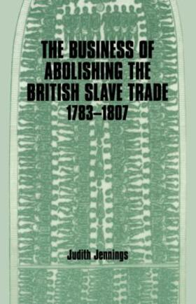 Jennings | The Business of Abolishing the British Slave Trade, 1783-1807 | Buch | sack.de