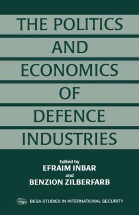 Inbar / Zilberfarb | The Politics and Economics of Defence Industries | Buch | sack.de