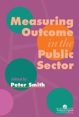 Peter Smith University of York.   Measuring Outcome In The Public Sector   Buch   sack.de