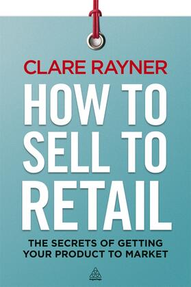 Rayner   How to Sell to Retail   Buch   sack.de