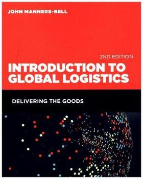Manners-Bell | Introduction to Global Logistics | Buch | sack.de