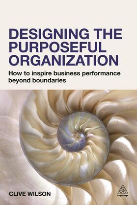 Wilson   Designing the Purposeful Organization   Buch   sack.de