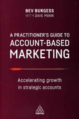 Burgess / Munn | A Practitioner's Guide to Account-Based Marketing | Buch | sack.de