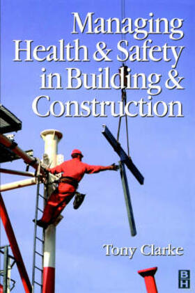 Clarke | Managing Health and Safety in Building and Construction | Buch | sack.de