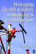 Clarke |  Managing Health and Safety in Building and Construction | Buch |  Sack Fachmedien