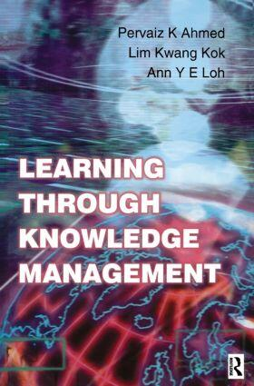 Ahmed / Lim / Loh | Learning Through Knowledge Management | Buch | sack.de