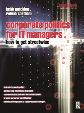Patching / Chatham | Corporate Politics for IT Managers: How to get Streetwise | Buch | sack.de