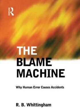 Whittingham | The Blame Machine: Why Human Error Causes Accidents | Buch | sack.de