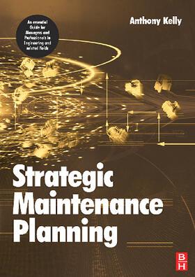 Kelly   Strategic Maintenance Planning   Buch   sack.de