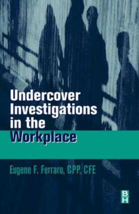 Ferraro | Undercover Investigations for the Workplace | Buch | sack.de