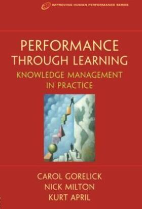 April / Gorelick / Milton, Ph.D. | Performance Through Learning | Buch | sack.de
