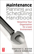 Kister / Hawkins |  Maintenance Planning and Scheduling | Buch |  Sack Fachmedien