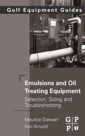 Stewart / Arnold | Emulsions and Oil Treating Equipment | Buch | sack.de
