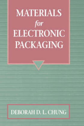 Chung | Materials for Electronic Packaging | Buch | sack.de