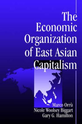 Orru / Biggart / Hamilton   The Economic Organization of East Asian Capitalism   Buch   sack.de