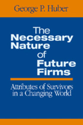 Huber   The Necessary Nature of Future Firms   Buch   sack.de