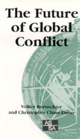 Bornschier / Chase-Dunn | The Future of Global Conflict | Buch | sack.de