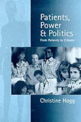 Hogg | Patients, Power and Politics | Buch | sack.de
