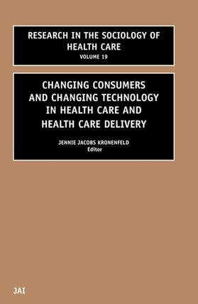 Kronenfeld   Changing Consumers and Changing Technology in Health Care and Health Care Delivery   Buch   sack.de