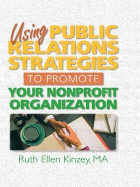 Kinzey | Using Public Relations Strategies to Promote Your Nonprofit Organization | Buch | sack.de