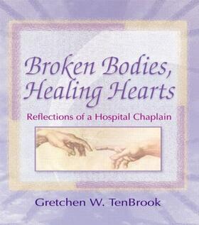 Koenig / Tenbrook | Broken Bodies, Healing Hearts | Buch | sack.de