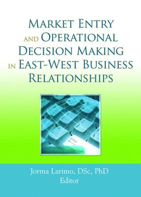 Larimo | Market Entry and Operational Decision Making in East-West Business Relationships | Buch | sack.de