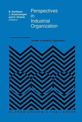 Dankbaar / Schenk / Groenewegen | Perspectives in Industrial Organization | Buch | sack.de