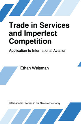 Weisman | Trade in Services and Imperfect Competition: Application to International Aviation | Buch | sack.de