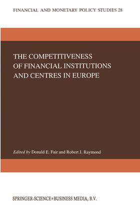 Fair / Raymond   The Competitiveness of Financial Institutions and Centres in Europe   Buch   sack.de