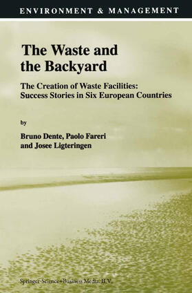 Dente / Fareri / Ligteringen | The Waste and the Backyard: The Creation of Waste Facilities: Success Stories in Six European Countries | Buch | sack.de