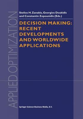 Zanakis / Zopounidis / Doukidis   Decision Making: Recent Developments and Worldwide Applications   Buch   sack.de