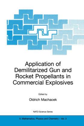 Machacek | Application of Demilitarized Gun and Rocket Propellants in Commercial Explosives | Buch | sack.de